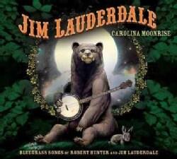 Jim Lauderdale - Carolina Moonrise: Bluegrass Songs by Robert Hunter and Jim Lauderdale