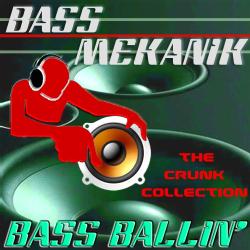BASS MEKANIK - BASS BALLIN': CRUNK COLLECTION