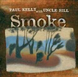 Paul Kelly - Smoke
