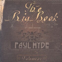 Paul Hyde - Big Book of Sad Songs Volume01