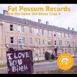 Fat Possum - Not The Same Old Blues Crap Vol. 3