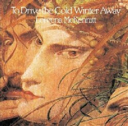 Loreena Mckennitt - To Drive The Cold Winter Away