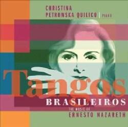 Christina Petrowska Quilico - Tangos Brasileiros