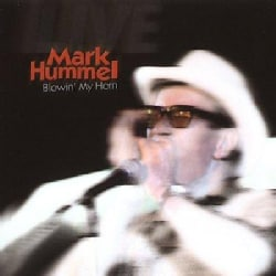 Mark Hummel - Blowin' My Horn
