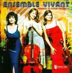 Ensemble Vivant - Piazzolla: Homage to Astor Piazzolla