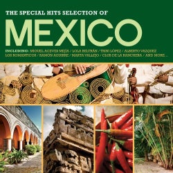 Various - Mexico: The Special Hits Selections
