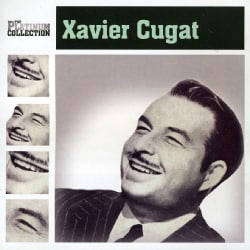 Xavier Cugat - Platinum Collection