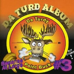 Bananas At Large - Da Turdy Point Buck: Da Turd Album