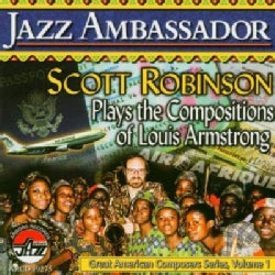 Scott Robinson - Jazz Ambassador: Scott Robinson Playes the Compositions of Louis Armstrong