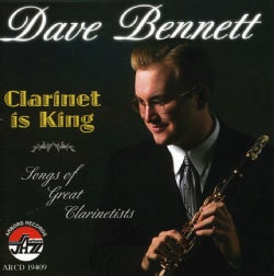 Dave Bennett - Clarinet Is King