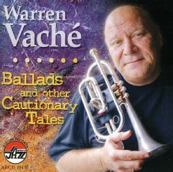 Warren Vache - Ballads and Other Cautionary Tales