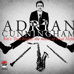 Adrian Cunningham - Ain't That Right!: The Music of Neal Hefti