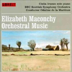 Odaline De La Martinez - Elizabeth Maconchy: Orchestral Music