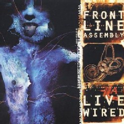 Front Line Assembly - Live Wired