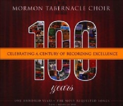 Mormon Tabernacle Choir - 100: Celebrating A Century of Recording Excellence