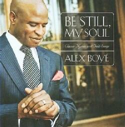 Alex Boye - Be Still, My Soul: Classic Hymns and Folk Songs