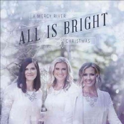 Mercy River - All Is Bright
