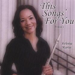 KELESHA MARTIN - VOL. 1-THIS SONGS' FOR YOU