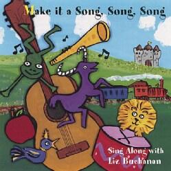LIZ BUCHANAN - MAKE IT A SONG SONG SONG