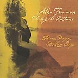 Alisa Fineman - Closing The Distance - Poems, Prayer & Songs
