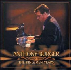 Anthony Burger - The Kingsmen Years