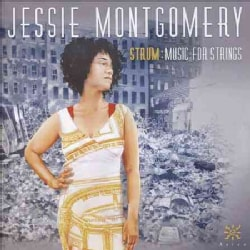 Jessie Montgomery - Montgomery: Strum: Music for Strings