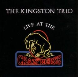 Kingston Trio - Kingston Trio: Live at the Crazyhorse