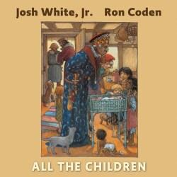 Josh Jr. White - All the Children