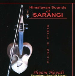 Shyam Nepali - Himalayan Sounds of Sarangi