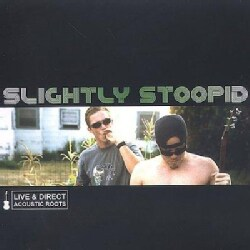 Slightly Stoopid - Acoustic Roots-Live & Direct