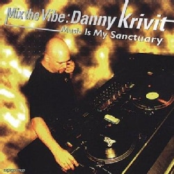 Danny Krivit - Mix the Vibe: Music Is My Sanctuary: Danny Krivit