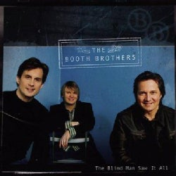 Booth Brothers - The Blind Man Saw It All