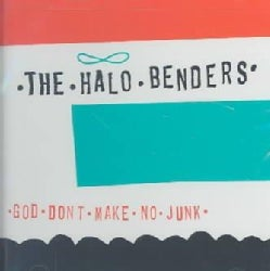 Halo Benders - God Don't Make No Junk