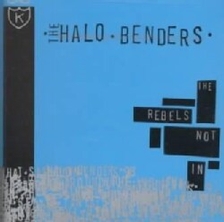 Halo Benders - Rebels Not in