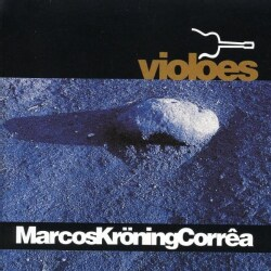 MARCOS KRONING CORREA - VIOLOES