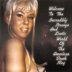 American Death Ray - Welcome to the Strange and Erotic World...