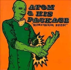 Atom & His Package - Redefining Music