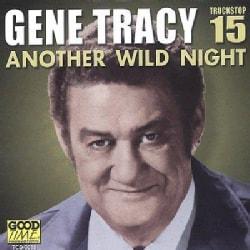 Gene Tracy - Another Wild Night