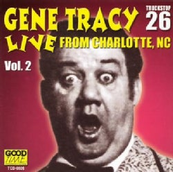 Gene Tracy - Live from Charlotte, NC: Vol. 2: Gene Tracy