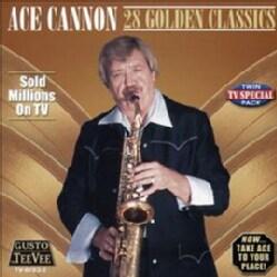 Ace Cannon - 28 Golden Classics: Ace Cannon