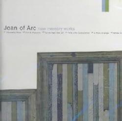 Joan Of Arc - How Memory Works