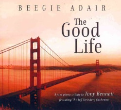 Beegie Adair - The Good Life: A Jazz Piano Tribute To Tony Bennett