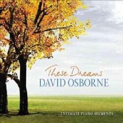 David Osborne - These Dreams: Intimate Piano Moments