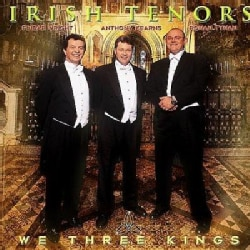 Irish Tenors - We Three Kings