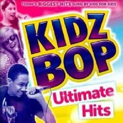 Kidz Bop Kids - Kidz Bop Ultimate Hits