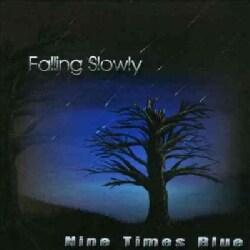 Nine Times Blue - Falling Slowly
