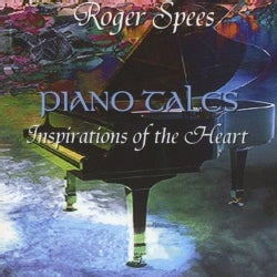 ROGER SPEES - PIANO TALES-INSPIRATIONS OF THE HEART