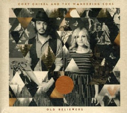 Cory Chisel - Old Believers