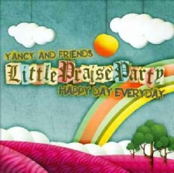 Yancy & Friends - Little Praise Party/Happy Day Everyday
