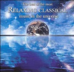 Various - The Best Of The Most Relaxing Classical Music In The Universe